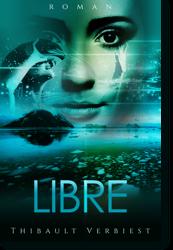 Couverture de Libre, roman de Thibault Verbiest